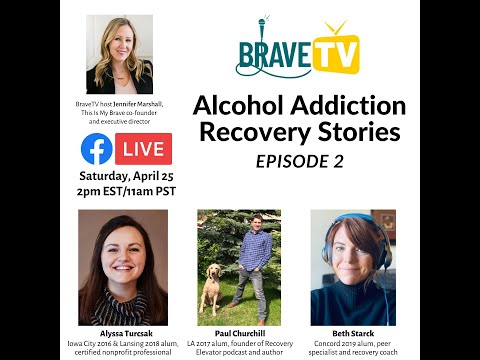 BraveTV Episode 2 – Alcohol Addiction Recovery Stories