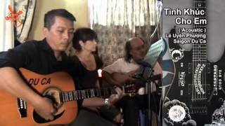 Tình Khúc Cho Em ( Acoustic Cover ) : Saigon Du Ca