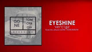 Eyeshine - Vertigo