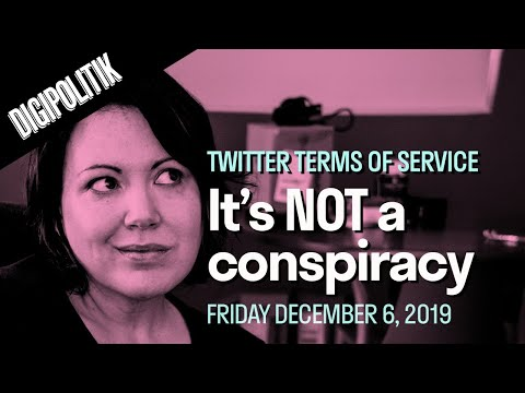 [Digipolitik] Twitter ToS: There's no conspiracy.