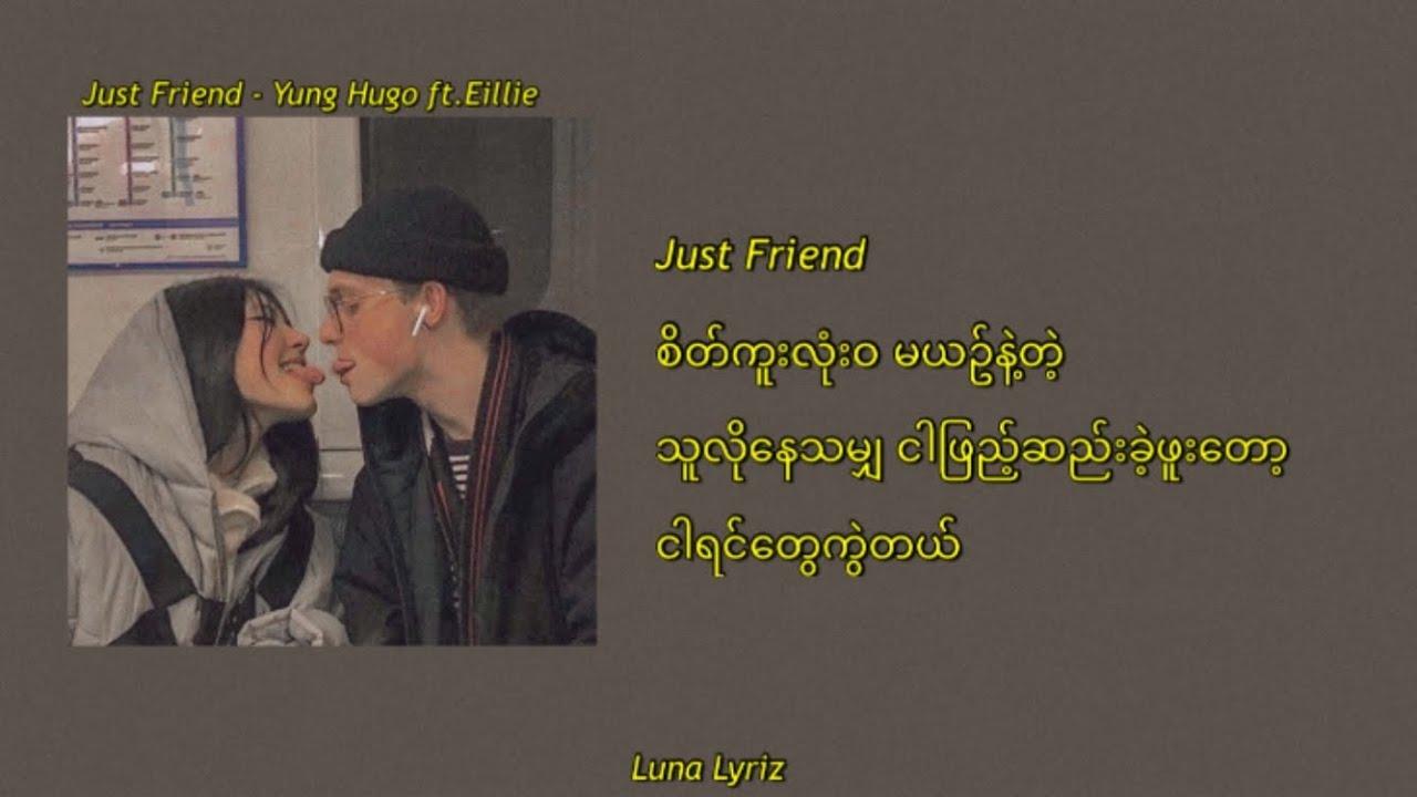 Download Just Friend-Yung Hugo Ft.Eillie Lyrics