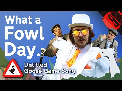 WHAT A FOWL DAY | Untitled Goose Game Song!