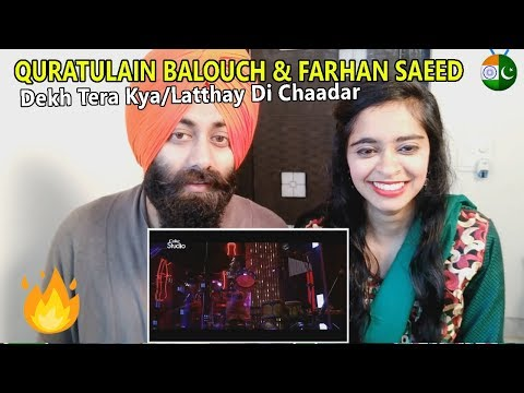 Indian Reaction on Quratulain Balouch & Farhan Saeed, Dekh Tera Kya/Latthay Di Chaadar