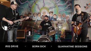 Born Sick - Live Quarantine Sessions (Official Music Video)