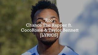 Chance The Rapper - Roo ft. CocoRosie & Taylor Bennett (Lyrics)