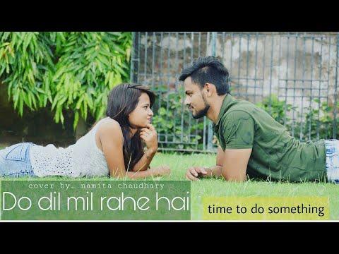 Do Dil Mil Rahe Hain | Unplugged Cover   Namita Choudhary | Pardes |Kumar Sanu | Shahrukh Khan | 90s