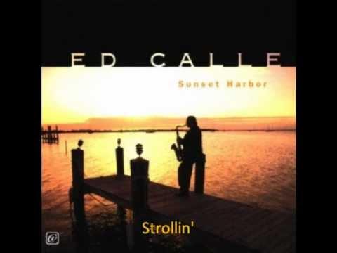 Ed Calle - Strollin'