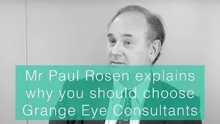 Mr Paul Rosen explains why you should choose Grange Eye Consultants