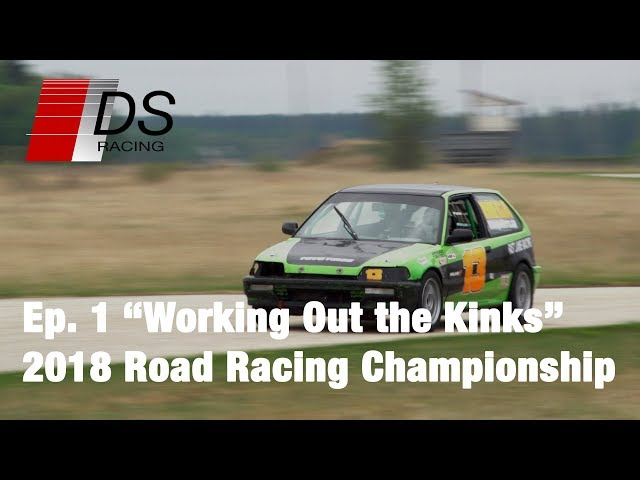 Working Out the Kinks - 2018 Road Racing Championship - Ep.1