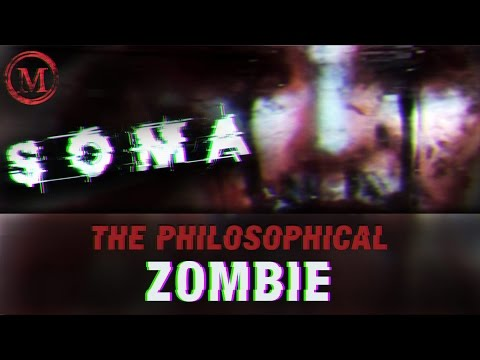 SOMA: The Philosophical Zombie - Monsters of the Week