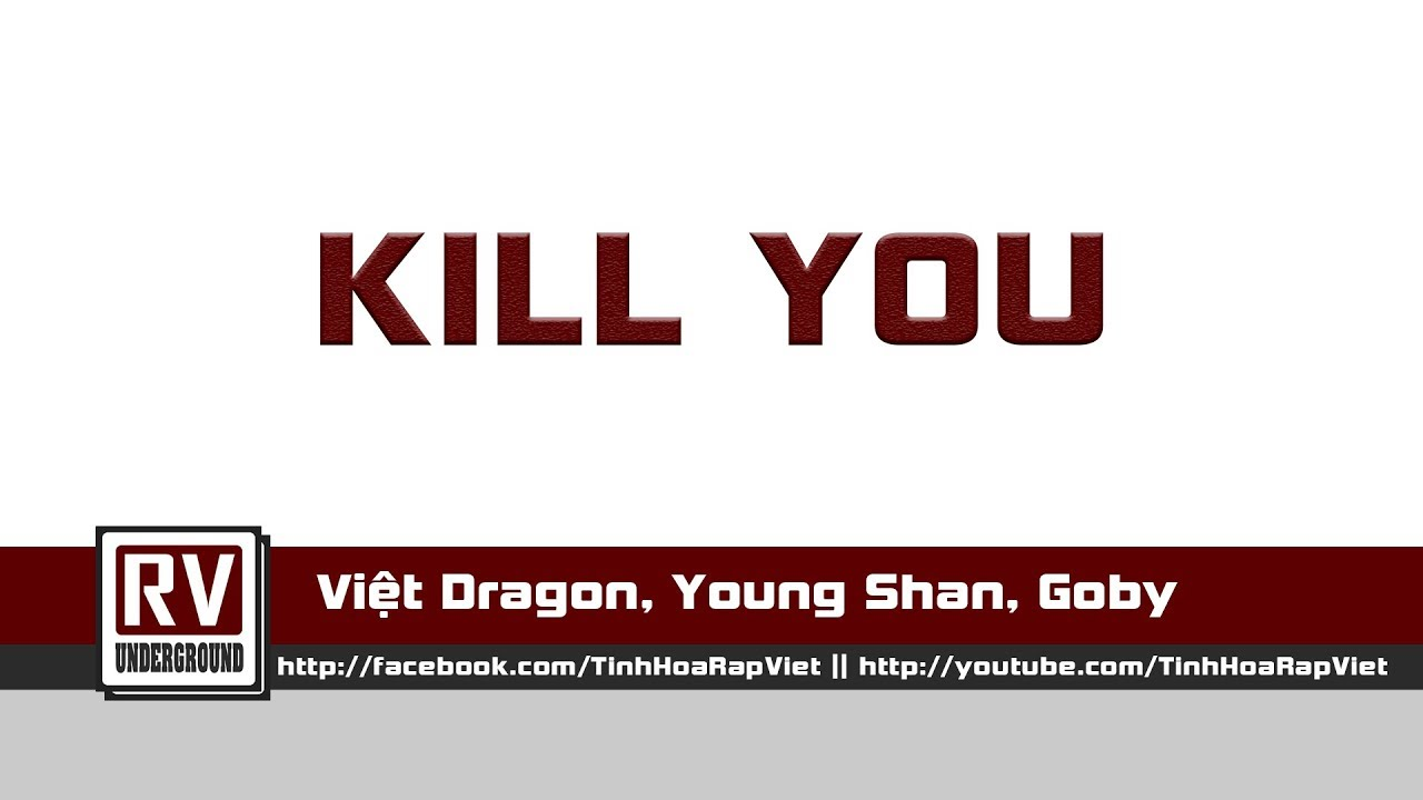 Download Kill You - Việt Dragon, Young Shan, Goby