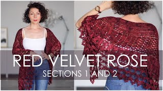 RED VELVET ROSE (Sections 1 and 2) - How To Crochet a Stunning and Elegant Shawl / Wrap
