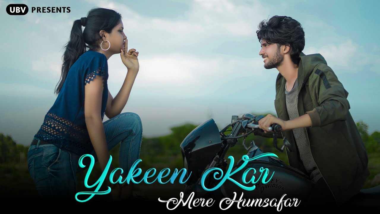 Yakeen Kar | Mere Humshafar | Sad Love Story | Naman & Shiv | By Unknown Boy Varun