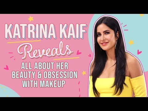 Katrina Kaif REVEALS all about her beauty & obsession with makeup | Pinkvilla
