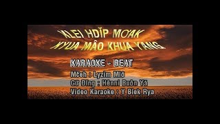 (Karaoke-Beat 01) KLEI HDĬP MƠAK KYUA MÂO KHUA YANG | Lyzim Mlô