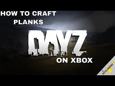 How To Craft Planks | DayZ On Xbox