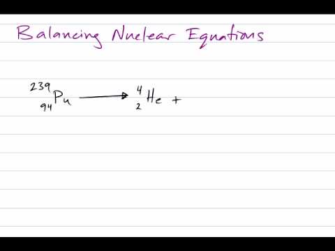 Balancing nuclear equations - YouTube