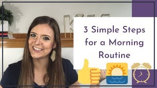 3 Simple Steps For a Morning Routine