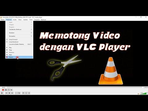 Memotong Video Dengan VLC