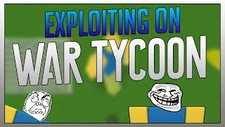 ROBLOX - Exploiting on the Classic Two Player War Tycoon!