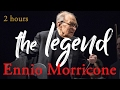 Download Ennio Morricone The Legend ● 2 Hours Ennio Morricone Music [High Audio Quality] MP3 song and Music Video