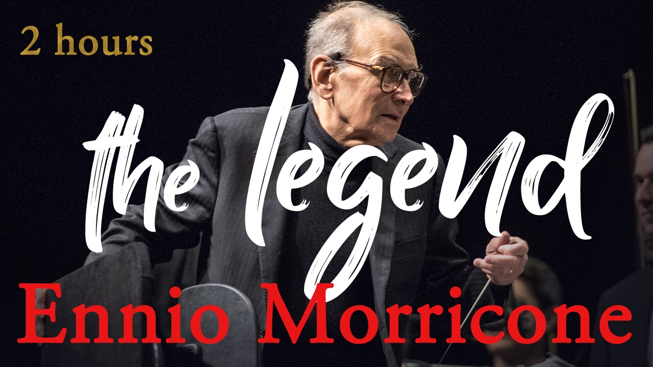 Ennio Morricone The Legend 2 Hours Ennio Morricone Music Film Music Hq Audio Youtube