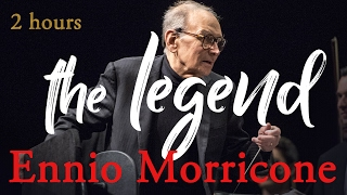 Ennio Morricone ''The Legend'' ● 2 Hours Ennio Morricone Music (HQ Audio)
