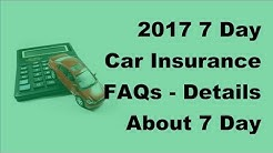 2017 7 Day Car Insurance FAQs |  Details About 7 Day Car Insurance