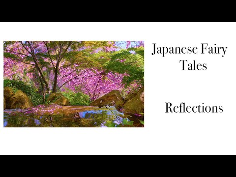 Reflections -  A Japanese Fairy Tale