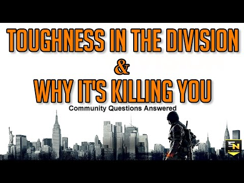 The Division: Toughness in the Division & Why Max Toughness Isnt Always Best.