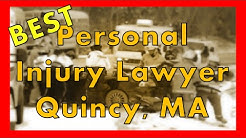 Personal Injury Lawyer Quincy MA | Compensation You Deserve | 617-505-5589