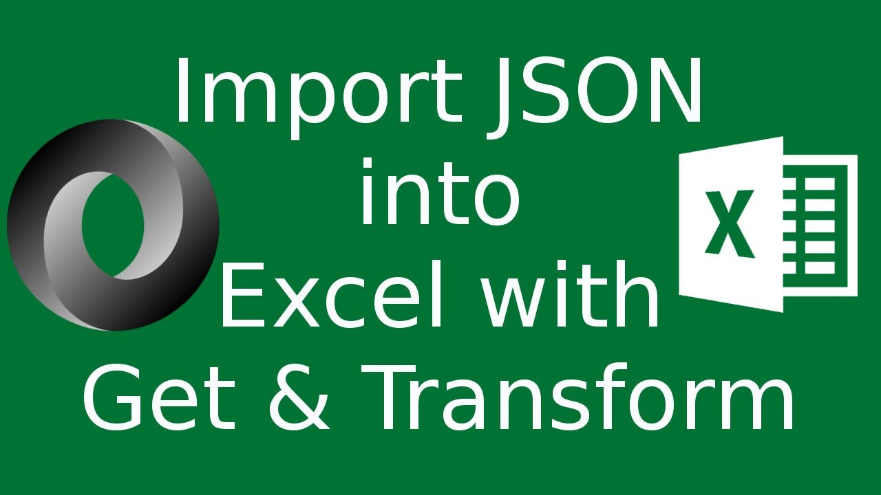 Import JSON Data Into Excel 2016 Using a Get & Transform Query