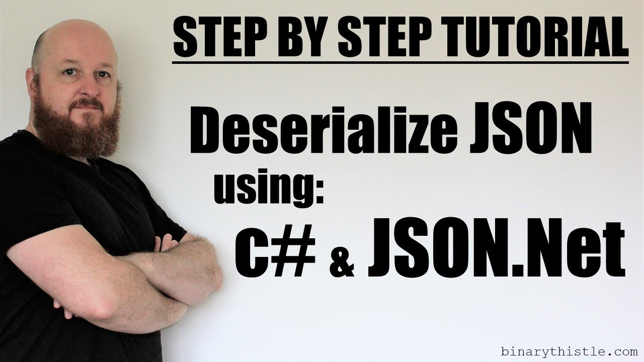 Step by Step Tutorial: Deserializing JSON using c# and json net