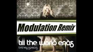 Britney Spears - Till The World Ends (Modulation Remix)