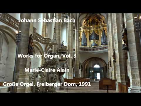 JS Bach: Works for Organ, Vol.3 - Marie-Claire Alain - Große Orgel, Freiberger Dom (Audio video)