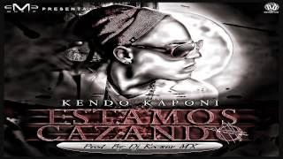 KENDO KAPONI - ESTAMOS CAZANDO (2013) PROD. BY DJ KOCXER MX