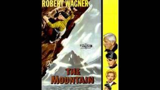 """The Mountain"" (Edward Dmytryk, 1956) -- OMPS"