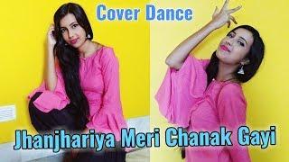 Jhanjhariya Meri Chanak Gayi Cover Dancing Version 2.0    HD 720pix