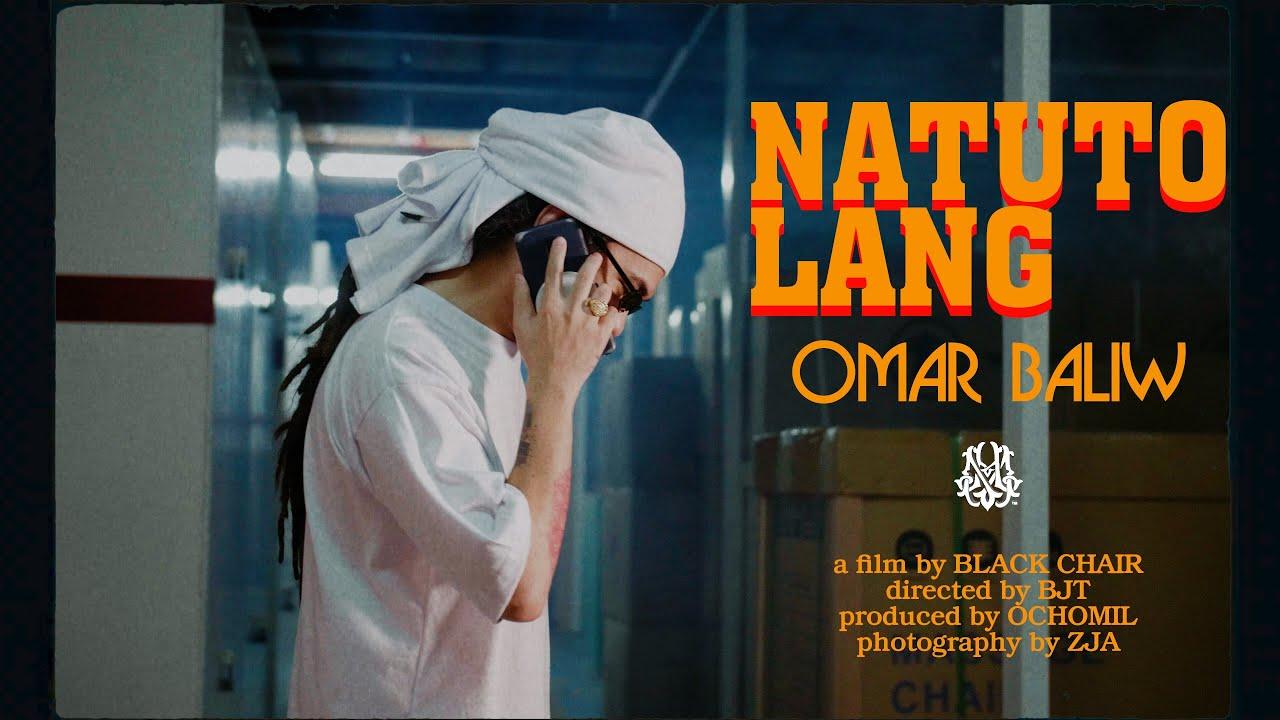 OMAR BALIW - NATUTO LANG (Official Music Video)