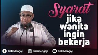 Video Singkat: Syarat Jika Wanita Ingin Bekerja - Ustadz Zainal Abidin Syamsuddin, Lc