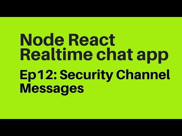 Ep12: Security Channel Messages