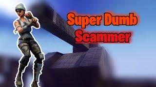 Super Dumb Scammer Gets Scammed! Scammer Gets Scammed (Fortnite Save The World)