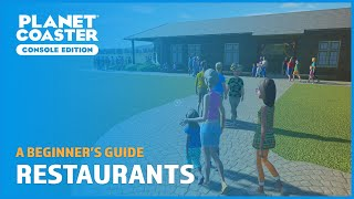 Restaurants - A Beginner's Guide - Planet Coaster: Console Edition