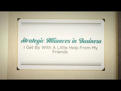 Strategic Alliances - Forming Strategic Alliances & Joint Ve