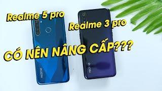 Đang dùng Realme 3 Pro có nên nâng cấp lên Realme 5 Pro không? So sánh Realme 3 Pro vs Realme 5 Pro