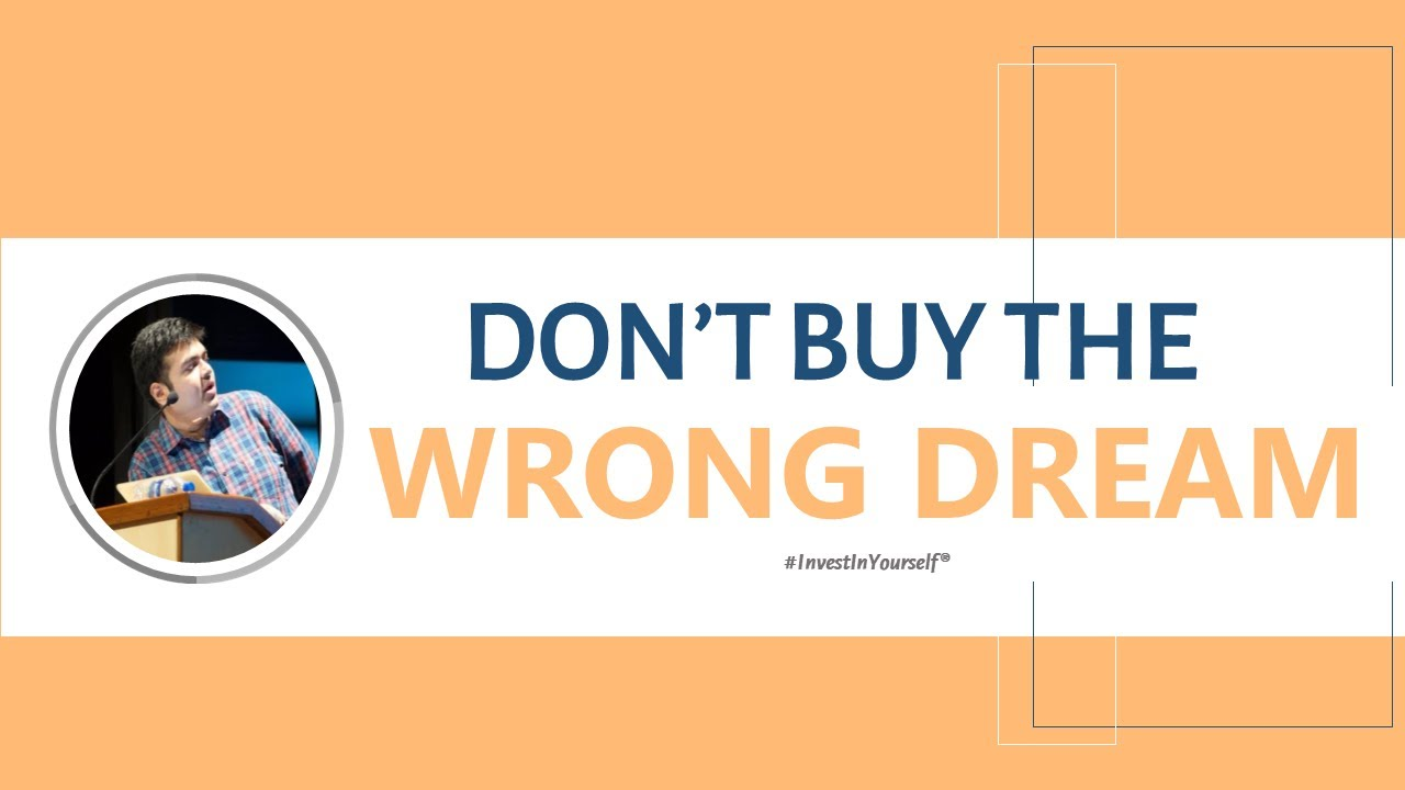 Don't buy the wrong dream