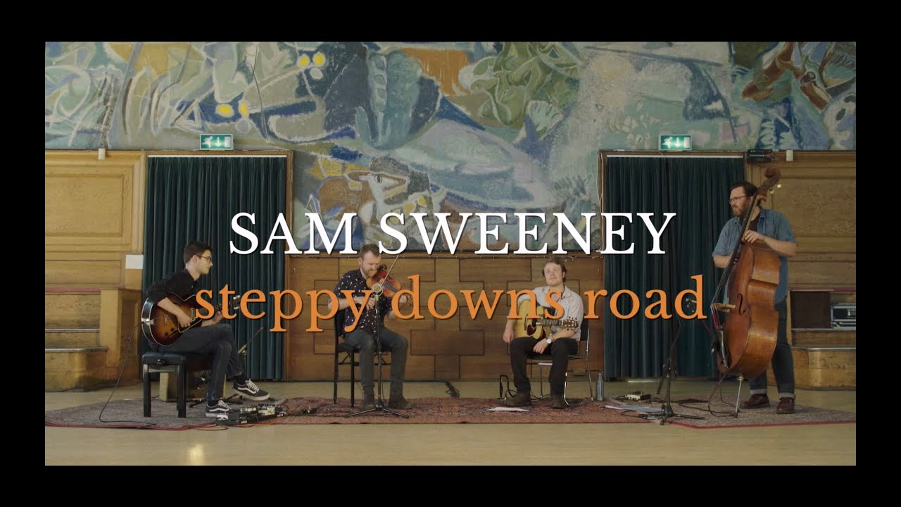 Sam Sweeney – Sam Sweeney - Steppy Downs Road