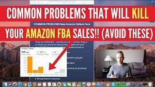 COMMON PROBLEMS New Amazon Sellers Have That Will KILL Your First Product