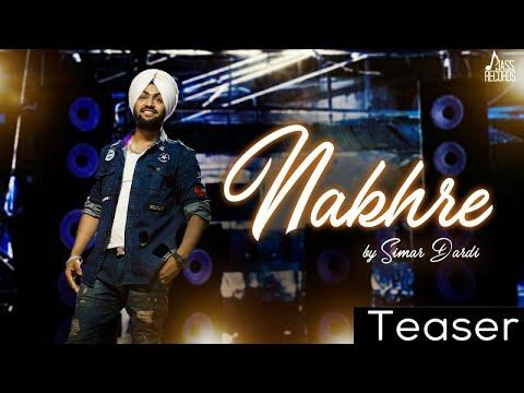 Nakhre | ( Teaser)  | Simar Dardi| New Punjabi Songs 2017 | Latest Punjabi Songs 2017