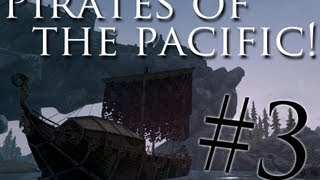 Skyrim Mods: Pirates of the Pacific - Part 3